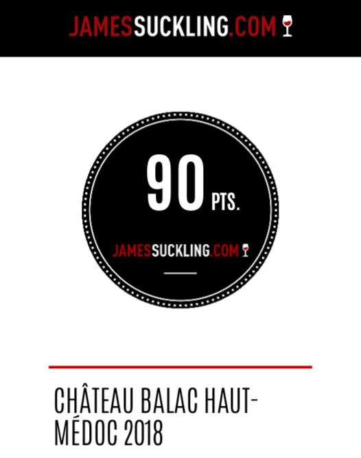 CHATEAU BALAC 2018 NOTE 90/100 PAR JAMES SUCKLING